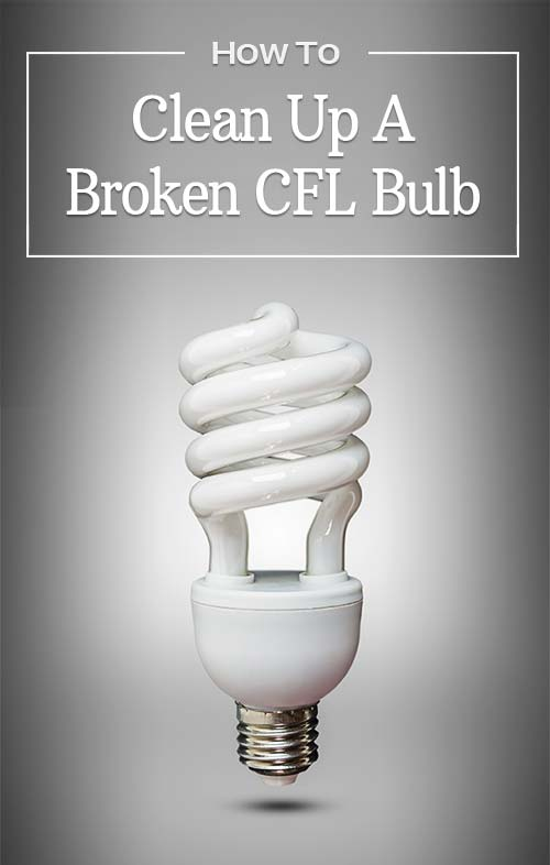 How to Clean a Broken CFL Bulb